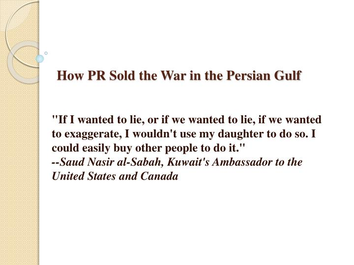 How PR Sold the War in the Persian Gulf