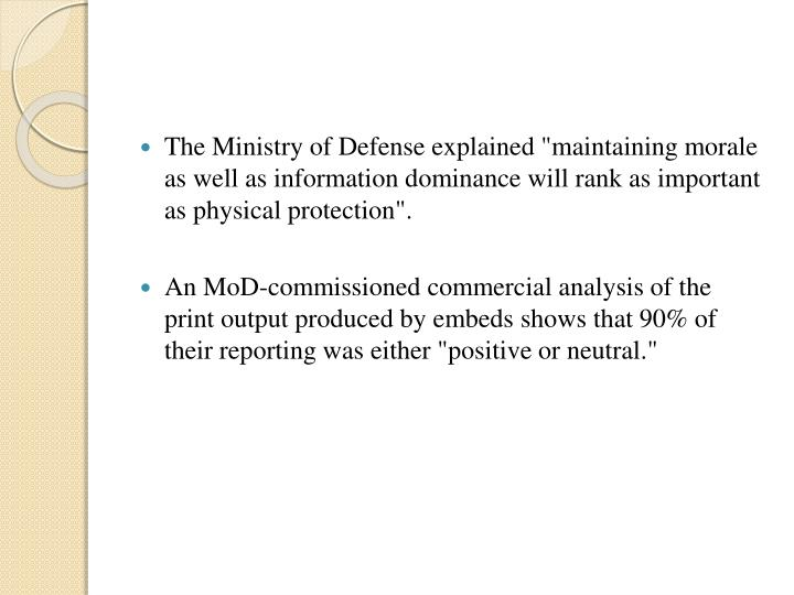 "The Ministry of Defense explained ""maintaining morale as well as information dominance will rank as important as physical protection""."
