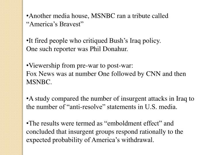 "Another media house, MSNBC ran a tribute called ""America's Bravest"""