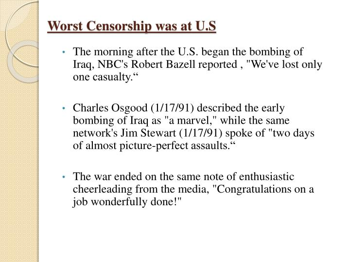 Worst Censorship was at U.S