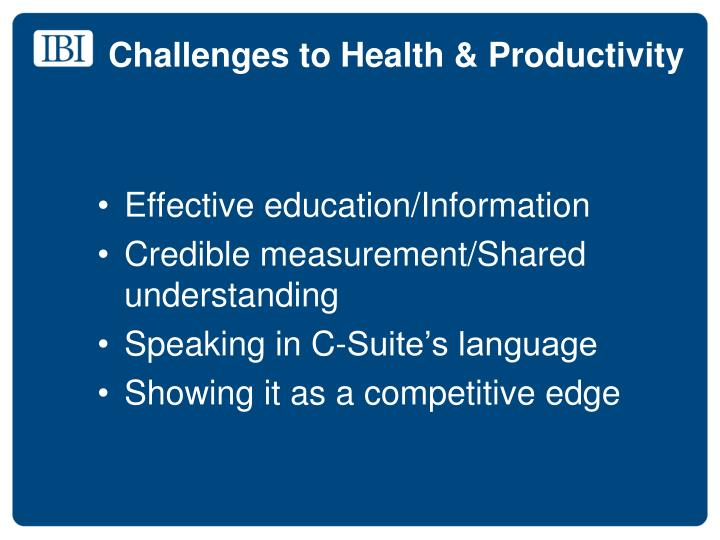 Challenges to Health & Productivity
