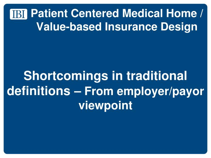 Patient Centered Medical Home / Value-based Insurance Design