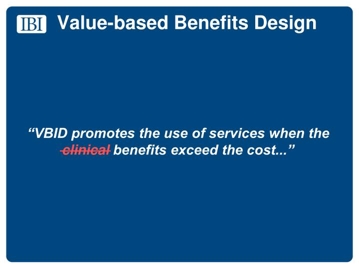 Value-based Benefits Design