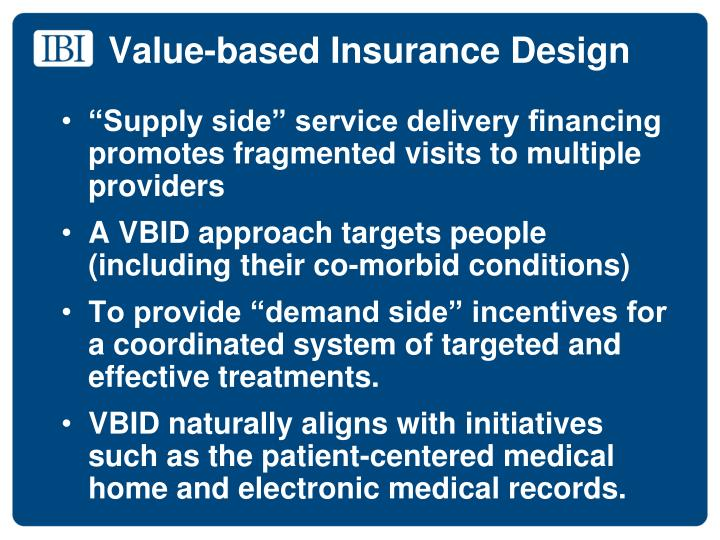Value-based Insurance Design