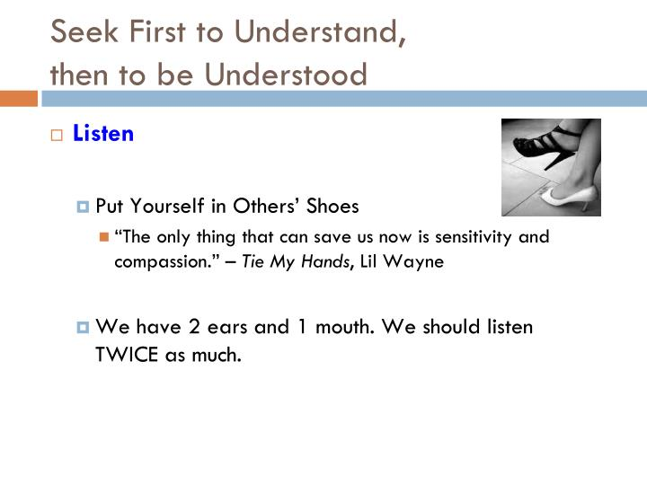 Seek First to Understand,