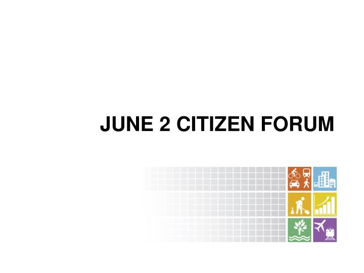 June 2 Citizen Forum