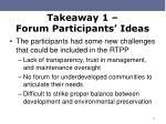 takeaway 1 forum participants ideas