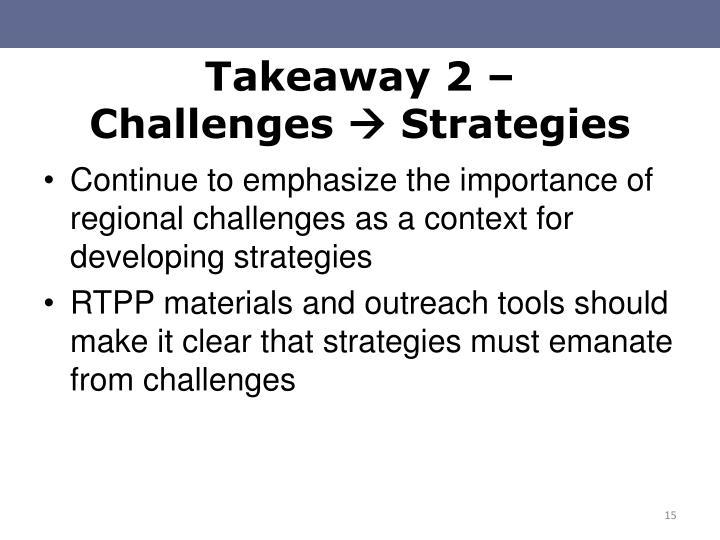 Takeaway 2 –