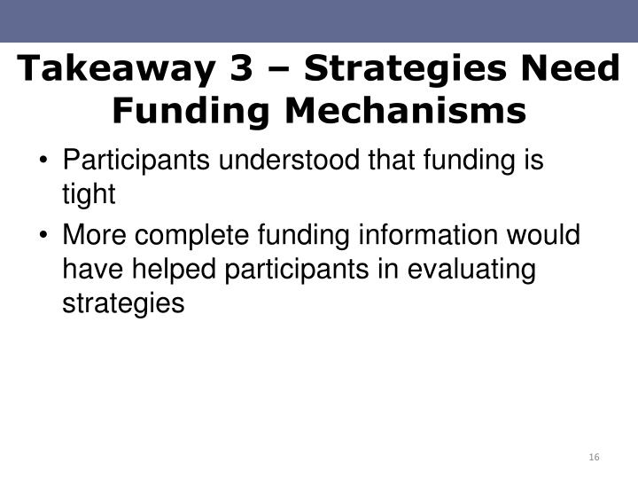 Takeaway 3 – Strategies Need Funding Mechanisms