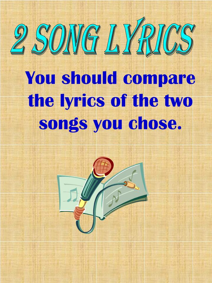2 SONG LYRICS