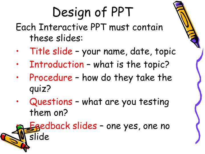 Design of PPT
