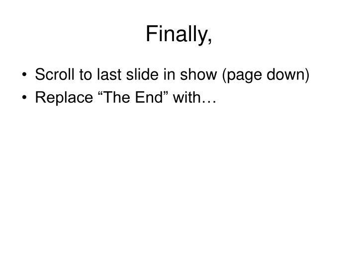 Finally,