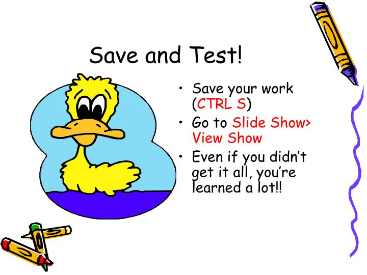Save and Test!
