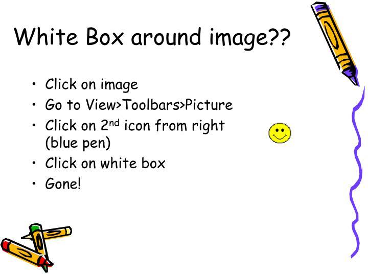 White Box around image??