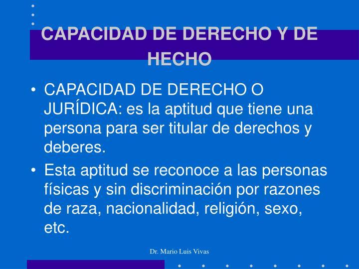 CAPACIDAD DE DERECHO Y DE HECHO