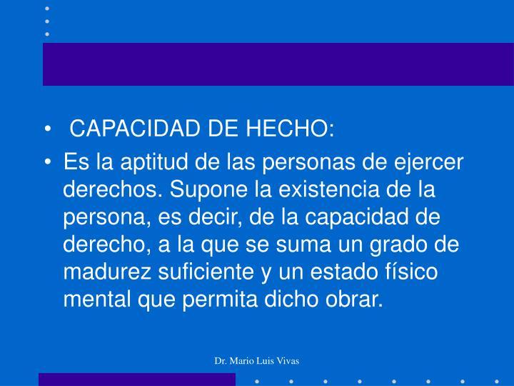 CAPACIDAD DE HECHO: