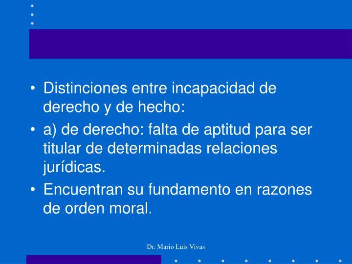 Distinciones entre incapacidad de derecho y de hecho:
