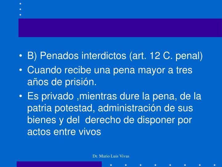 B) Penados interdictos (art. 12 C. penal)