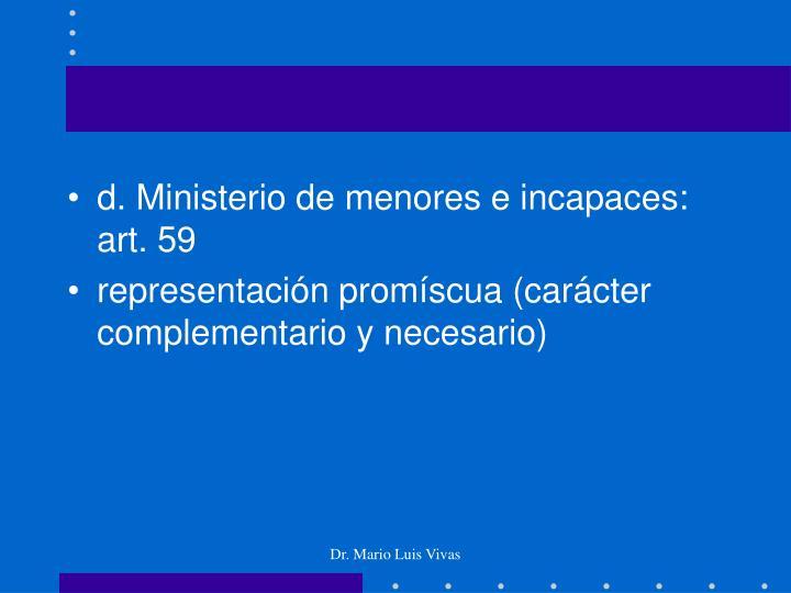 d. Ministerio de menores e incapaces: art. 59