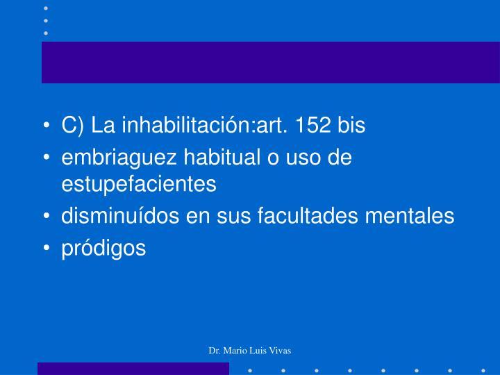 C) La inhabilitación:art. 152 bis