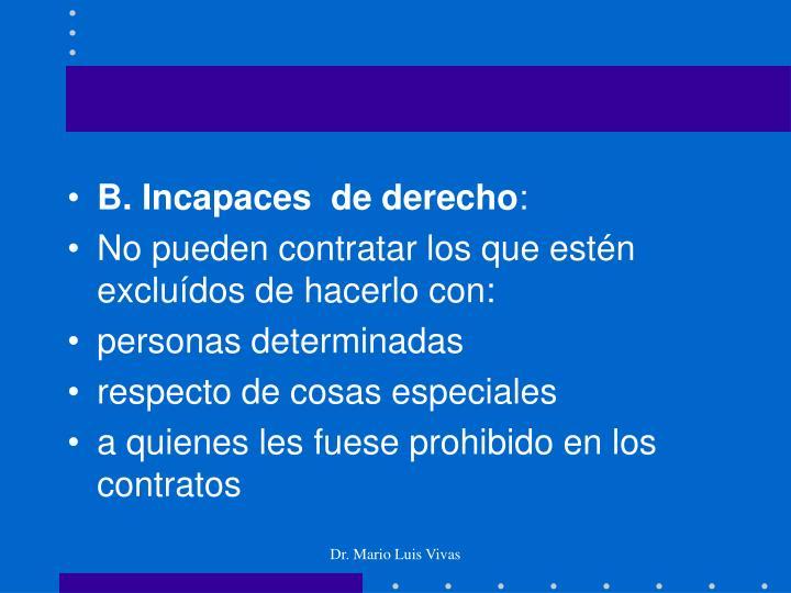 B. Incapaces  de derecho