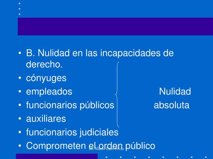 B. Nulidad en las incapacidades de derecho.