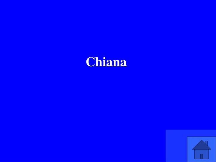 Chiana