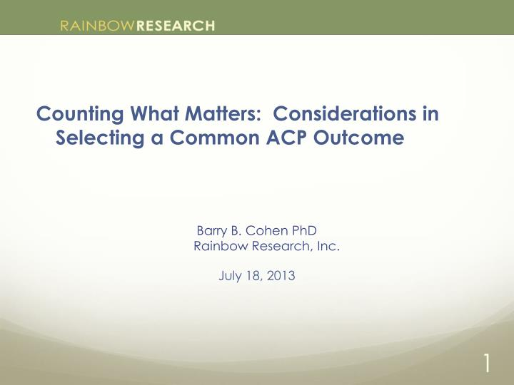 Counting What Matters:  Considerations in Selecting a Common ACP Outcome