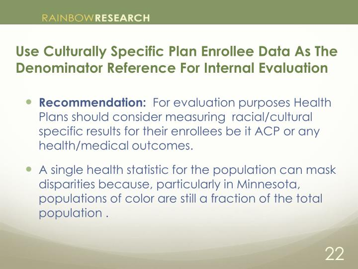 Use Culturally Specific Plan Enrollee Data As The Denominator Reference For Internal Evaluation