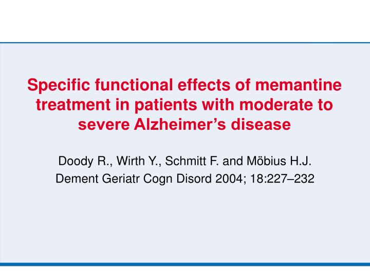Specific functional effects of memantine treatment in patients with moderate to severe Alzheimer's...