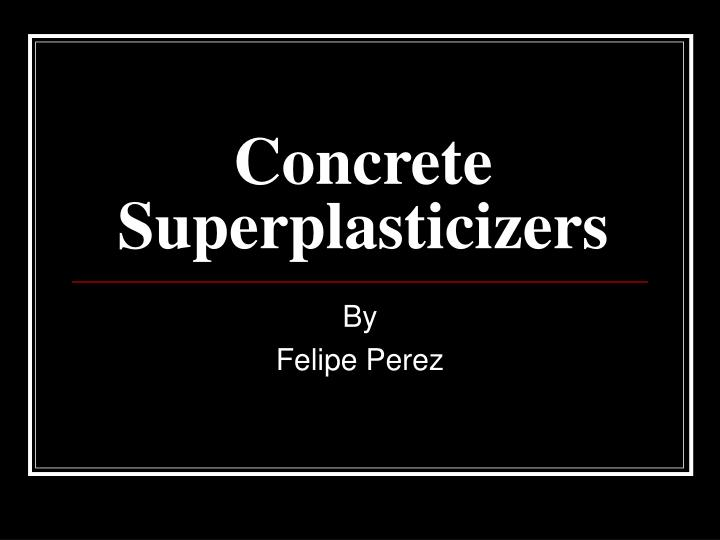 Concrete superplasticizers