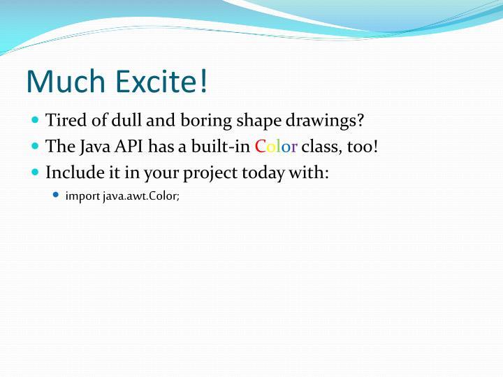 Much Excite!