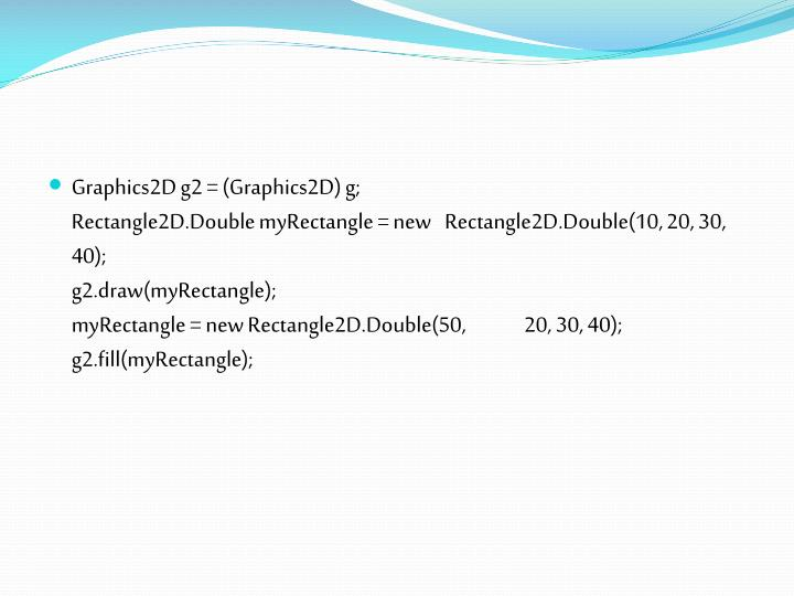 Graphics2D g2 = (Graphics2D) g;