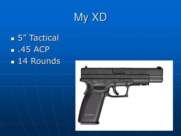 My XD