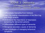 acove 3 dementia learning objectives the 3 d s dementia depression delirium