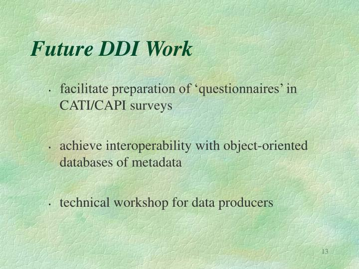 Future DDI Work