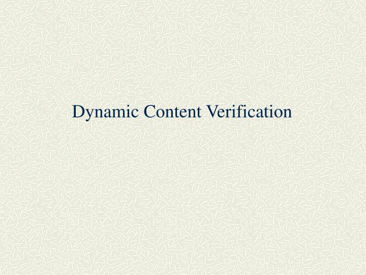 Dynamic Content Verification