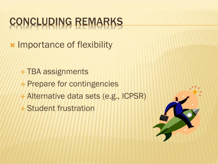 Importance of flexibility