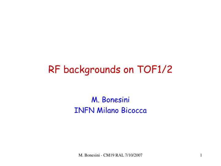 Rf backgrounds on tof1 2