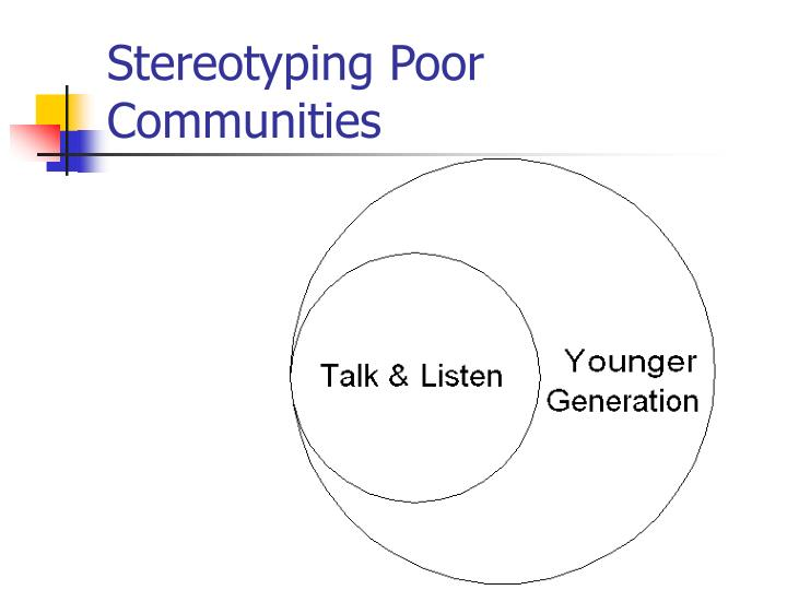 Stereotyping Poor Communities