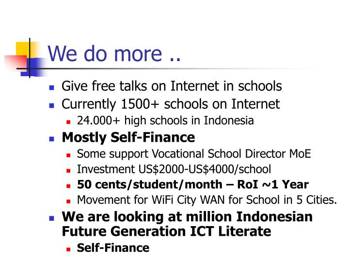 We do more ..