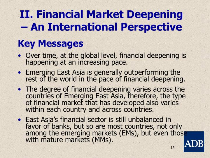 II. Financial Market Deepening – An International Perspective