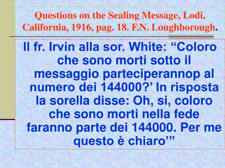 Questions on the Sealing Message, Lodi, California, 1916, pag. 18. F.N. Loughborough