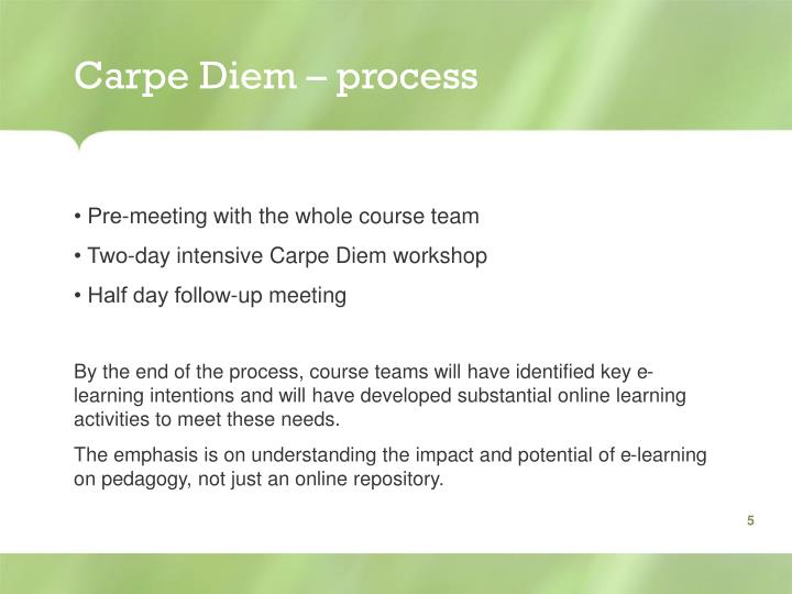 Carpe Diem – process