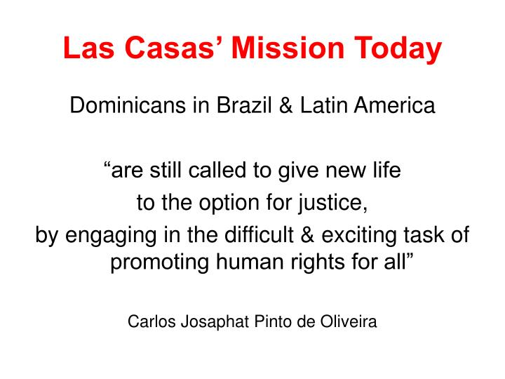 Las Casas' Mission Today