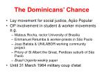 the dominicans chance