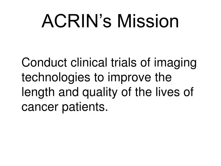 ACRIN's Mission