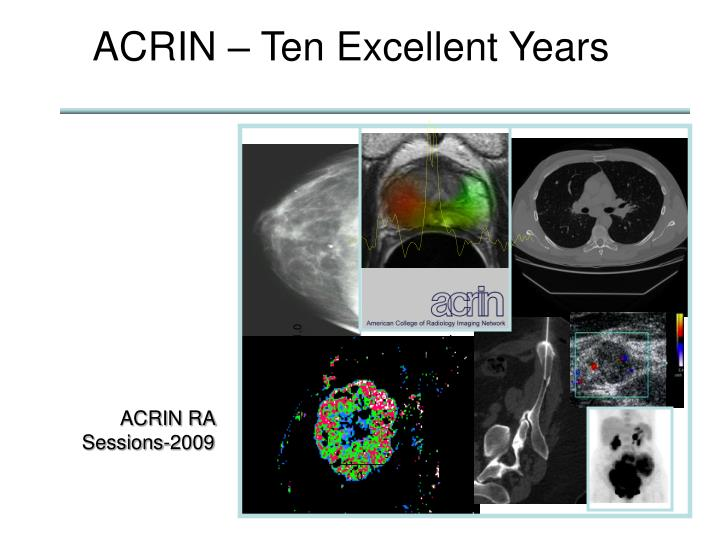 Acrin ten excellent years