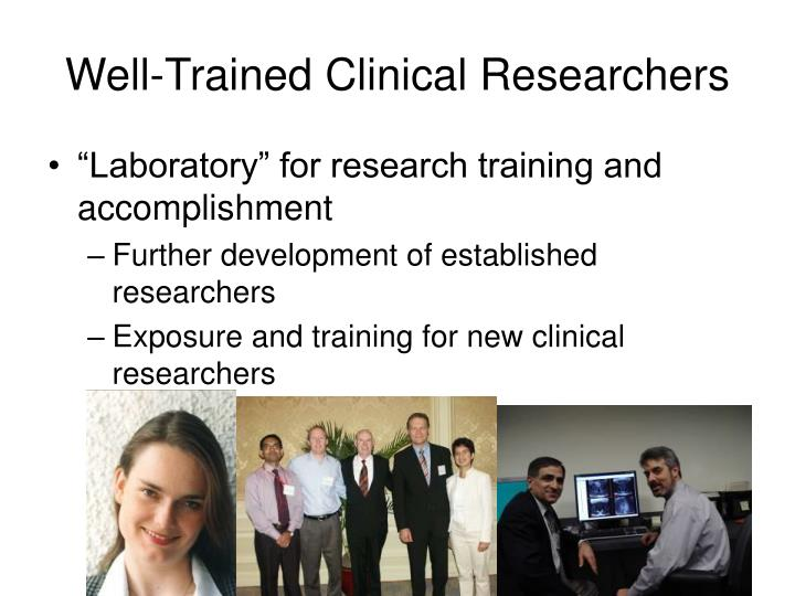 Well-Trained Clinical Researchers