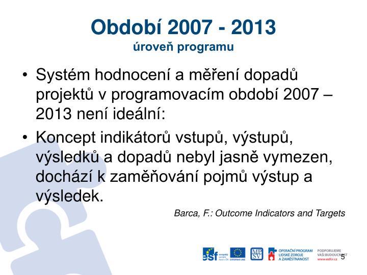 Období 2007 - 2013